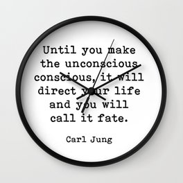 Until you make the unconscious conscious, Carl Jung Quote Wall Clock