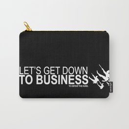 lets get down to business to defeat the huns... mulan funny quote Carry-All Pouch