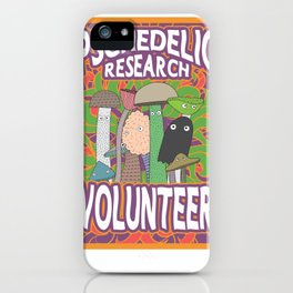 Psychedelic Research Volunteer psilocybin iPhone Case