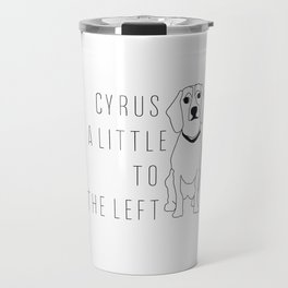 Cyrus, A Little To The Left Travel Mug