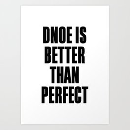 Dnoe is better than perfect Art Print