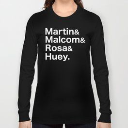 Martin Luther King, Malcolm X, Rosa Parks, Huey Newton Shirt Long Sleeve T-shirt