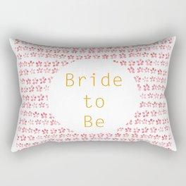 Bride to be! Rectangular Pillow