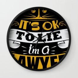 its okay to lie im a Lawyer joke shirt Wall Clock