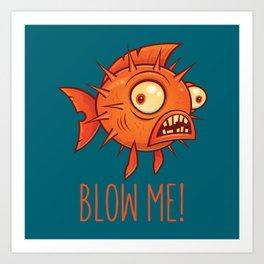 Blow Me Porcupine Blowfish Art Print