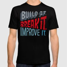 Build it. Break it. Improve it. LARGE Black Mens Fitted Tee