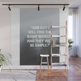 One day I will find the right words and they will be simple - Jack Kerouac Wall Mural