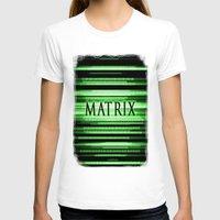 matrix T-shirts featuring Matrix by Svetlana Sewell