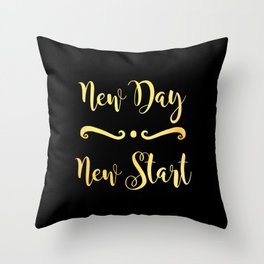 New Day New Start - Motivational Quote for New Beginnings Throw Pillow