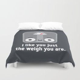 Through Thick and Thin Duvet Cover