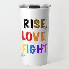 Rise, Love, Fight. Travel Mug