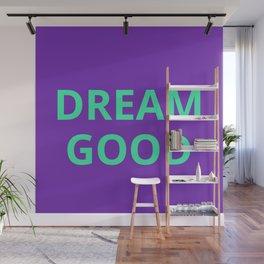 Dream Good Wall Mural