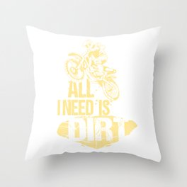 All I Need Is Dirt Bike Out Motocross Gift Cool Dirt Bike Print Throw Pillow