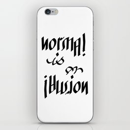 Normal is an Illusion - Ambigram iPhone Skin