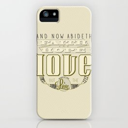 Faith Hope and Love   1 Corinthians 13:13  iPhone Case