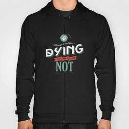 I Don't Fear Dying Hoody
