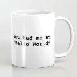 """You had me at """"Hello World"""" Coffee Mug"""