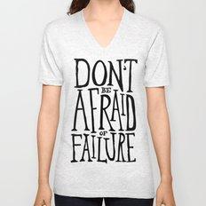 Don't be afraid of failure Unisex V-Neck