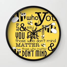 Bee who you are..... Wall Clock