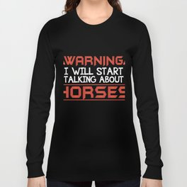 Perfect Gift Ideas For Horse Lover. Long Sleeve T-shirt