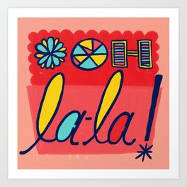 Ooh La-la! Art Print