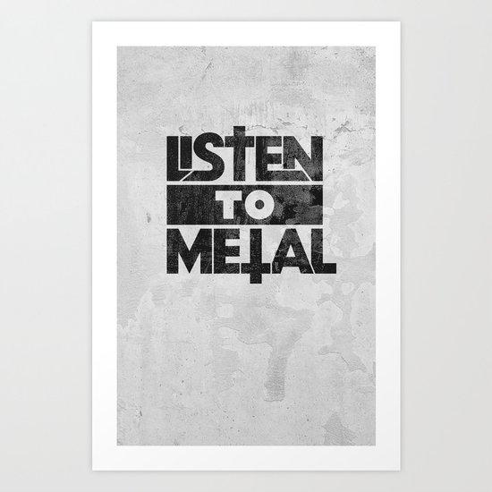 Listen to Metal Art Print
