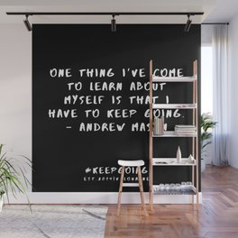 22  | Keep Going Quotes 190512 Wall Mural