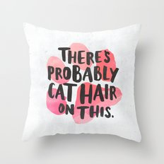 There's Probably Cat Hair On This Throw Pillow