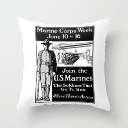 Join The U.S. Marines -- The Soldiers That Go To Sea Throw Pillow