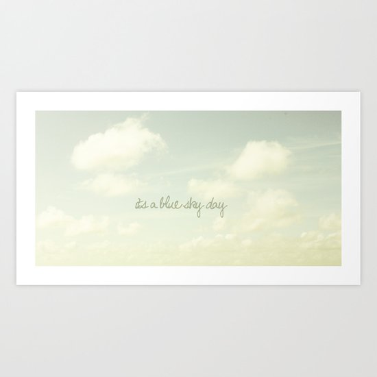 Its a blue sky day II Art Print