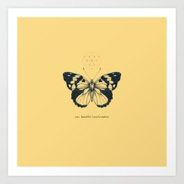 Your Beautiful Transformation Art Print