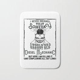 I Never Dreamed I Would Be a Grumpy Old Diesel Mechanic! But Here I am Killing It Funny Diesel Mecha Bath Mat