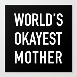World's Okayest Mother Canvas Print