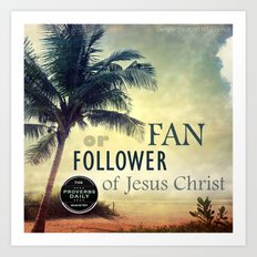 FAN or FOLLOWER? Art Print