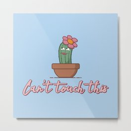 Can't Touch This - Funny Cactus Pun Gift Metal Print