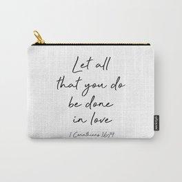 1 Corinthians 16:14 Carry-All Pouch