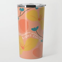 Keep looking where the Light pours in Travel Mug