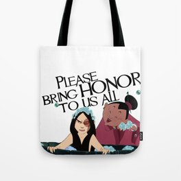Please bring Honor! Tote Bag