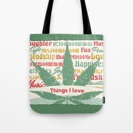 Things I Love Cannabis  Tote Bag