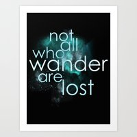 not all who wander Art Prints featuring not all who wander by Gabrielle Agius