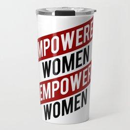 EMPOWERED WOMEN EMPOWER WOMEN Travel Mug