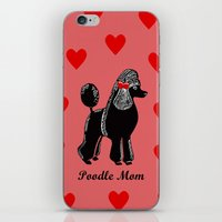 poodle iPhone & iPod Skins featuring Poodle Mom by Artist Abigail