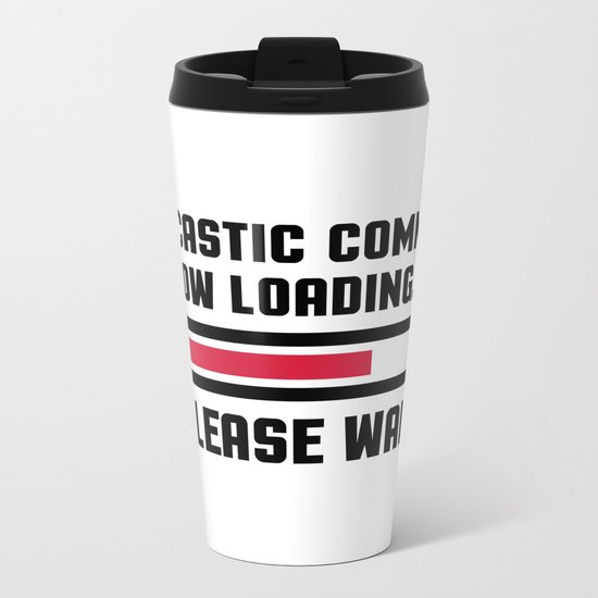 Sarcastic Comment Funny Quote Metal Travel Mug