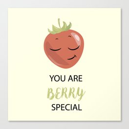 You ae berry special Canvas Print