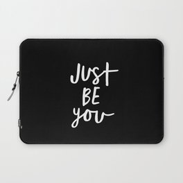 Just Be You black and white contemporary minimalism typography design home wall decor bedroom Laptop Sleeve