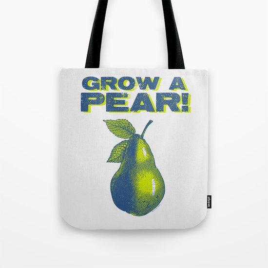 Grow A Pear! Tote Bag