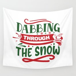Dabbing Through The Snow Funny Christmas Saying Wall Tapestry