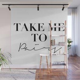 take me to paris Wall Mural