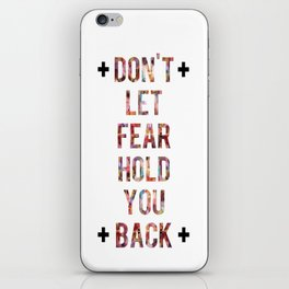Don't Let Fear iPhone Skin
