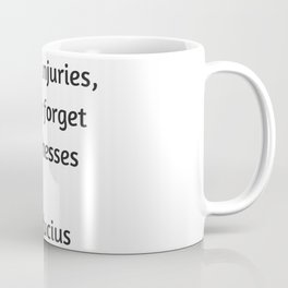 Confucius Quote - Forget injuries never forget kindness Coffee Mug